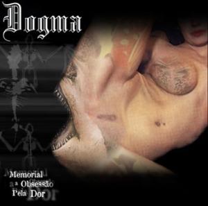 009 - Dogma - Memorial À Obsessão Pela Dor