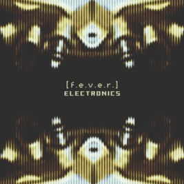 021 - Various Artists - F.E.V.E.R. Electronics