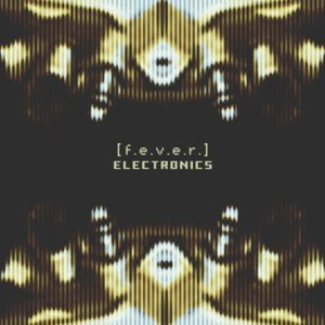021 - Various Artists - F.E.V.E.R. Electronics