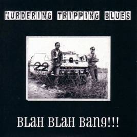 036 - Murdering Tripping Blues - Blah Blah Bang