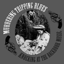 040 - Murdering Tripping Blues - Knocking At The Backdoor Music