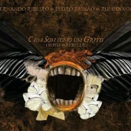 047 - Orfeu Rebelde - Cada Som Como Um Grito