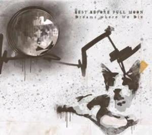 049 - Best Before Full Moon - Dreams Where We Die