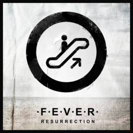 054 - F.E.V.E.R. - Resurrection