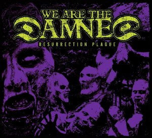 061 - We Are The Damned - Resurrection Plague