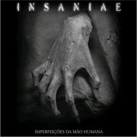 069 - Insaniae - Imperfeições Da Mão Humana