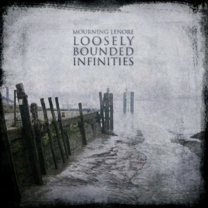 071 - Mourning Lenore - Loosely Bounded Infinities