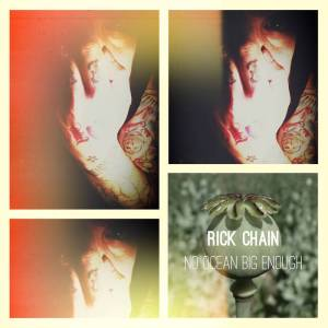 125 - Rick Chain - No Ocean Big Enough