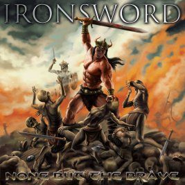 159 - Ironsword - None But The Brave