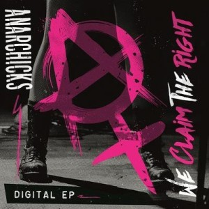 173 - Anarchicks - We Claim The Right Digital EP