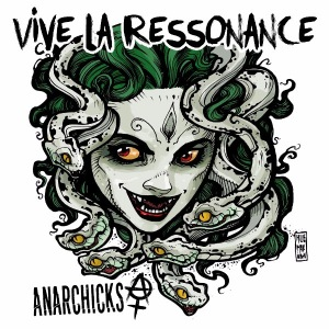 192 - Anarchicks - Vive La Ressonance