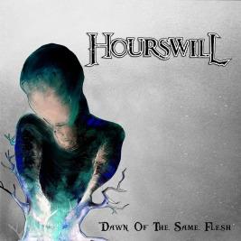 223 - Hourswill - Dawn Of The Same Flesh